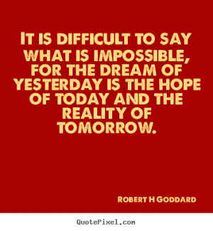 Robert Goddard Picture Quotes