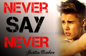 Galleries Related: Believe Quotes Tumblr , Justin Bieber Quotes ,