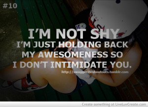 awesomenes, cute, im not shy, life, love, pretty, quote, quotes, shy