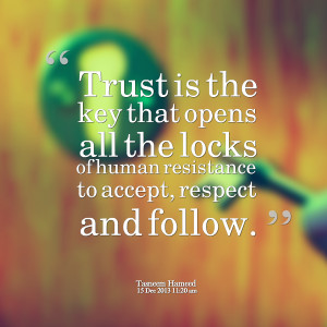 Quotes Picture: trust is the key that opens all the locks of human ...