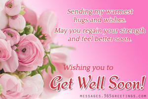 ... You Regain Your Strength And Feel Better Soon. Wishing You To Get Well