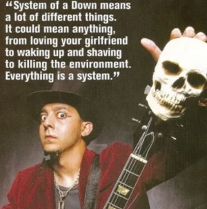 Daron Malakian Quote :) System Of A Down.
