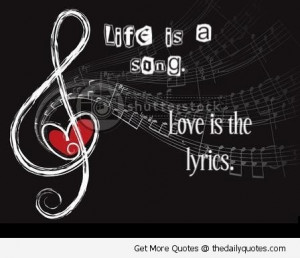 life-is-a-song-life-lyrics-quote-sayings-pic.jpg