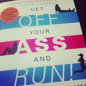 """... the opportunity to read a new book, """" Get Off Your Ass and Run"""