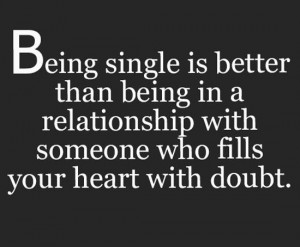 being-single-better-relationship-full-doubts-love-quotes-sayings ...