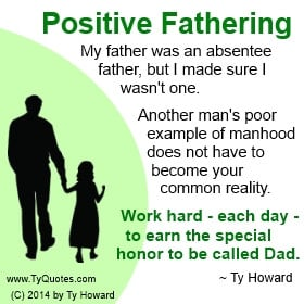 ... Howard's Quote on Fatherhood, Quotes on Real Dad, Quotes on Fatherhood