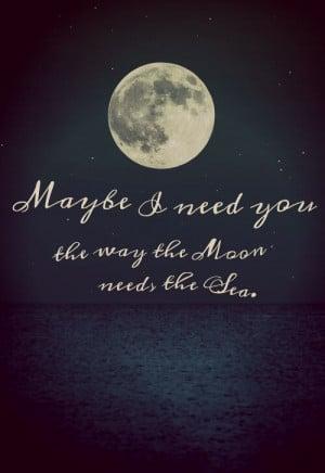 need him like the sea needs the moon