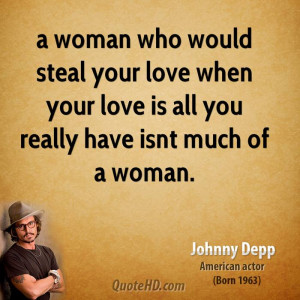 woman who would steal your love when your love is all you really ...