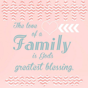 Quotes, family, love ,God , Blessing