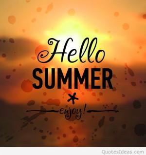 Enjoy summer, hello summer quote