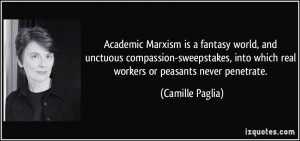 Academic Marxism is a fantasy world, and unctuous compassion ...