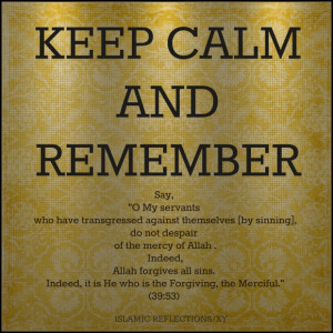 Islam Quotes About Life And Happiness: Keep Calm And Remember The ...
