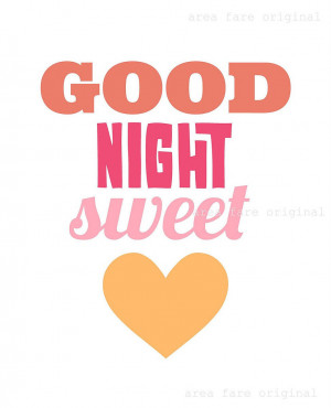 ... Goodnight Darling , Goodnight Sweetie , Goodnight My Sweetheart Quotes