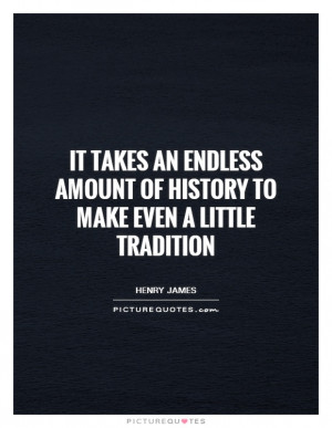 ... To Make Even A Little Tradition Quote | Picture Quotes & Sayings