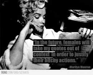 hate Marilyn Monroe quotes! Hahaha.