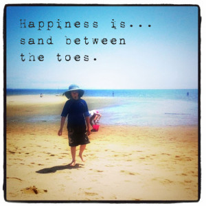 Happiness is... sand between the toes. Beach quotes at http://www ...