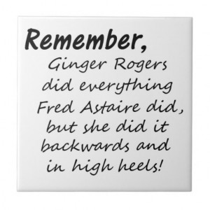Fred Astaire Ginger Rogers Quote