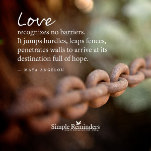 love recognizes no barriers by maya angelou love recognizes no ...