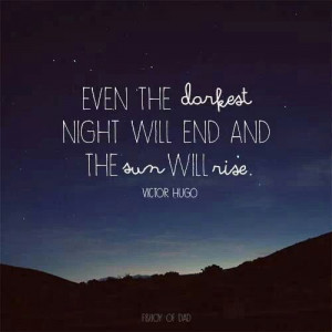 the darkest night will end: Thoughts, Darkest Night, Good Night Quotes ...