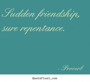 repentance proverb more friendship quotes inspirational quotes success ...