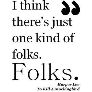 Harper Lee To Kill A Mockingbird Quote