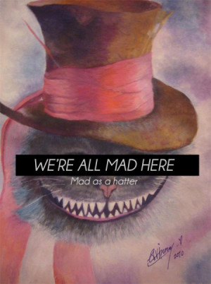 alice in wonderland quotes were all mad here