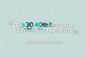 40th birthday quotes,This collection is about funny 40th birthday ...