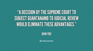 decision by the Supreme Court to subject Guantanamo to judicial ...