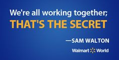 Sam Walton said,