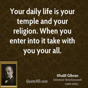 khalil-gibran-khalil-gibran-your-daily-life-is-your-temple-and-your ...