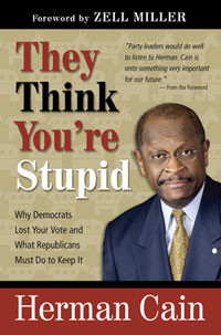 They Think You're Stupid, by Herman Cain (May 31, 2005)
