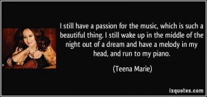 passion for the music, which is such a beautiful thing. I still wake ...