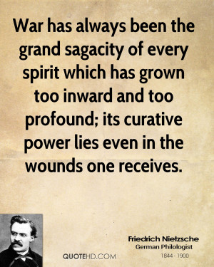 War has always been the grand sagacity of every spirit which has grown ...