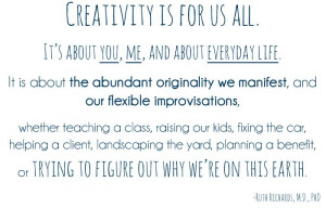 Creativity is for us all. *great quote, great post.