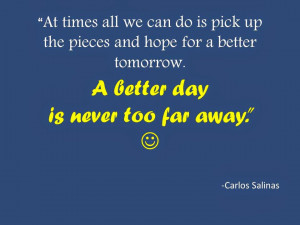 ... +all+we+can+do+is+hope+for+a+better+tomorrow+quote+carlos+salinas.jpg