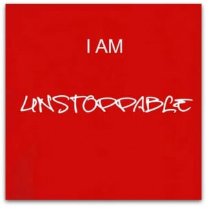 am unstoppable,