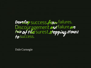 "... are two of the surest stepping stones to success."" – Dale Carnegie"