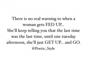 Fed Up Quotes Tumblr When a woman's fed up.