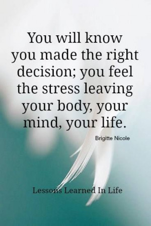 Life Quote: You Will Know You Made the Right Decision..