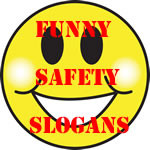 Funny Safety Slogans For The Workplace