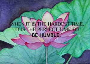 Learn to be humble