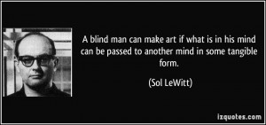 blind man can make art if what is in his mind can be passed to ...