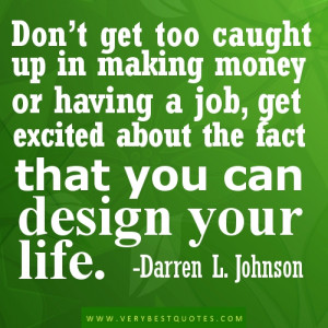 Don't get too caught up in making money