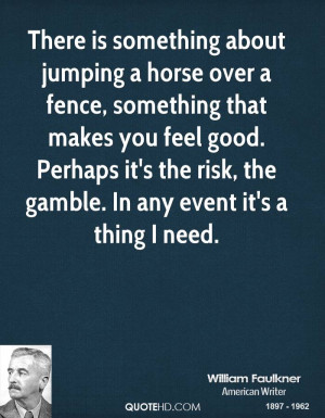 Horse Jumping Quotes William faulkner quotes