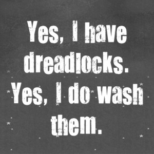 ... dreads need more care than regular hair, so it's a must to wash them