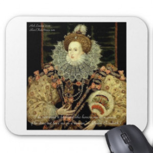 Queen Elizabeth 1 Love/Honour Love Quote Gifts Mouse Pads