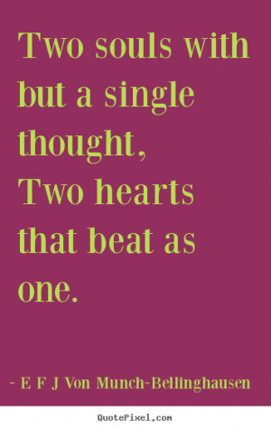 ... quotes about love - Two souls with but a single thought,two hearts