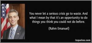 More Rahm Emanuel Quotes