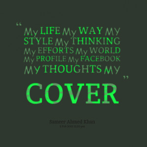 Quotes Picture: my life my way my style my thinking my efforts my ...