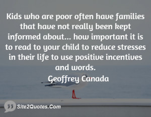 Kids who are poor often have families that have not really been kept ...